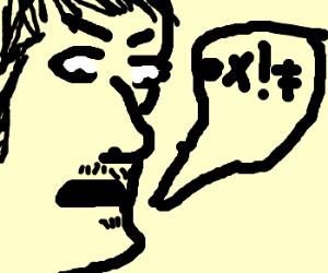 "Man swears: ""@X*!#&!"""