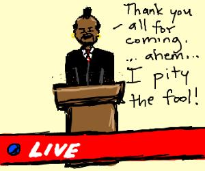 Mr. T makes a statement