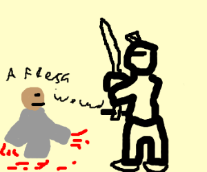 T'is but a fleshwound !