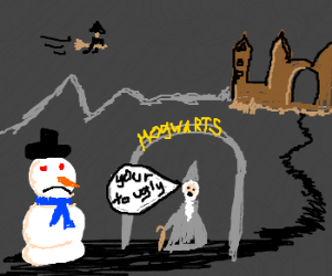 snowman is too ugly to go to hogwartz
