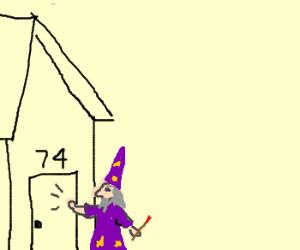 wizard knocks door on house #74