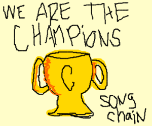 We are the champions (song chain)