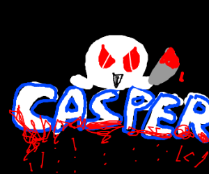 Casper grew up to be a murderer