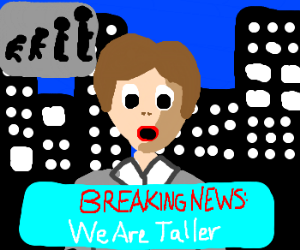 Breaking news: We are taller!
