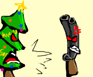 gun and a Christmas tree yelling