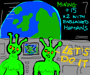 Earth: +15 mining(X2 w/enslaved humans)