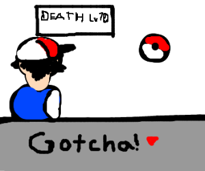 Ash catches Death in a Pokeball