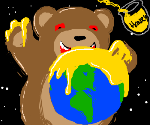 Creepy bear smothers Earth in honey.