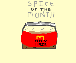 Spice of the month at Mcdo, oily hair.