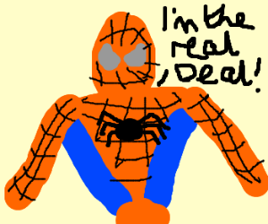 Fake Spiderman think he's the real one.