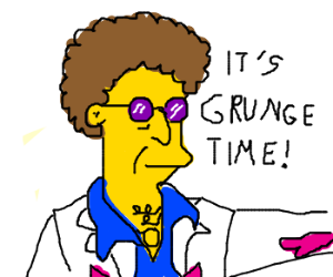 Disco Stu says ' Time to grunge'