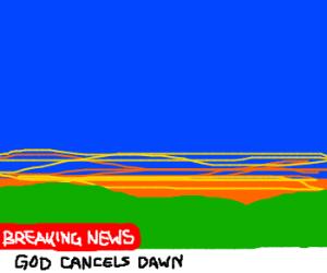 Breaking dawn cancelled.