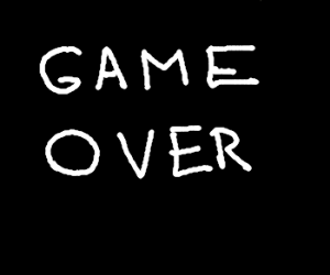 game over YEAAAAH!