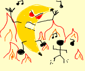 Dance in the Fires with the Evil Banana