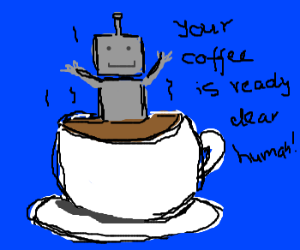 Too much coffee robot! Bad robot! Bad!