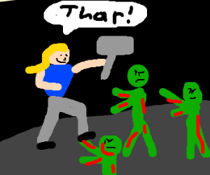 "Wannabe Thor (""Thar"") fights zombies."