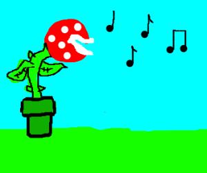A Piranha Plant singing