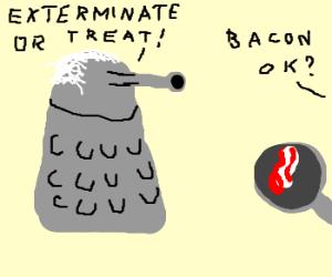 Whitehair Dalek gets bacon for halloween