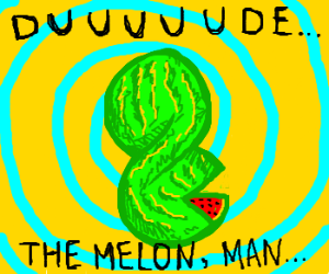 LSD...you're twisting my melon man!
