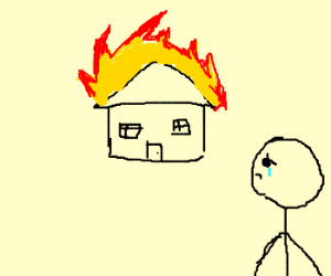 house burns down; lil stickman can't do nuttin