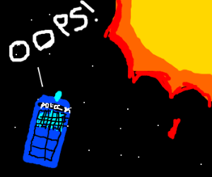 Tardis miscalculation -> now reaching the sun