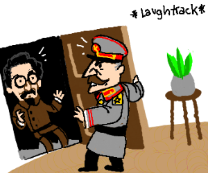 Stalin answers the door.  Is not pleased.