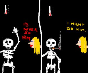Smoking makes a skeleton slightly cooler.