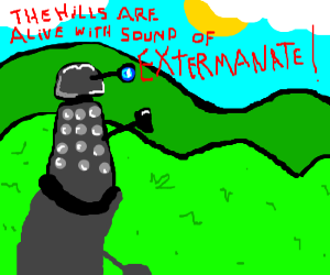 The Sound of Dalek ( the musical)