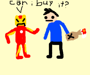 "Ironman:""Can I buy that molotov from you,sir?"""
