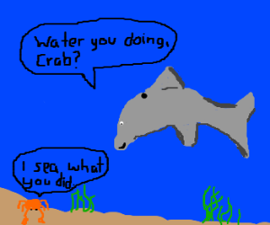 Water pun with a dolphin and crab.