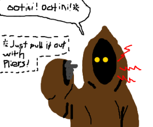 Jawa has a toothache