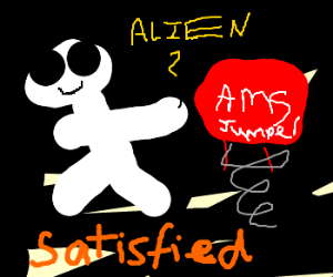 White alien is satisfied with its ams jumper