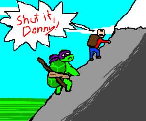 "Mountain climber yells ""Shut it, Donny"""