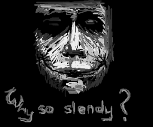 You wanna know how slendy got these scars?