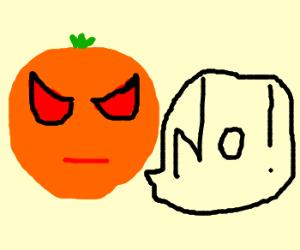 "Orange demon face says ""NO"""