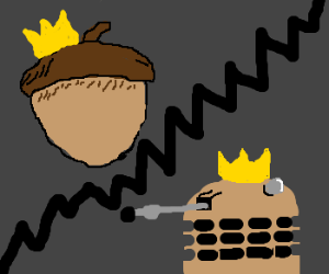 Acorn and Dalek are both kings!