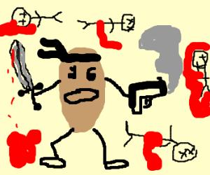 Potato goes on a killing rampage