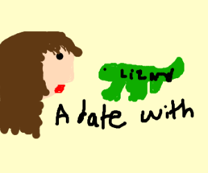 A date with a lizard