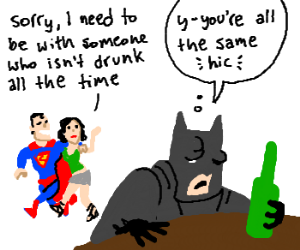 Drunk Batman loses girl to Player Superman