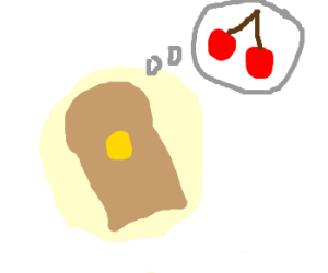 buttered toast dreams of cherries