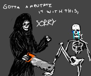 Death needs a saw to cut skeleton's leg off