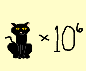 One million cats.