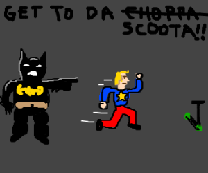 (F)Batman urges Wonderboy to get to scooter