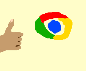 Thumbs up for Google Chrome