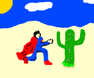 Superman offers his eternal love to a cactus.