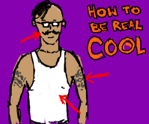 Hipster moustache, wifebeater, tribal tattoo.