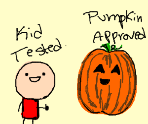 Kid tested, pumpkin approved