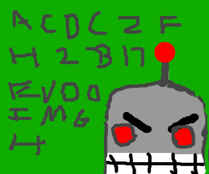 Evil Robot learns the alphabet... poorly.
