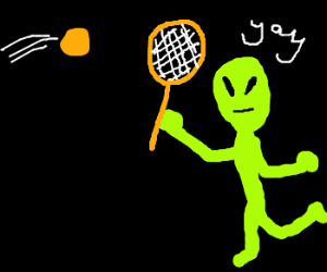 Alien plays tennis