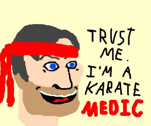 Trust me; I'm a Karate Doctor.